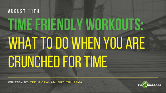 Time Friendly Workouts: What to do When You Are Crunched for Time
